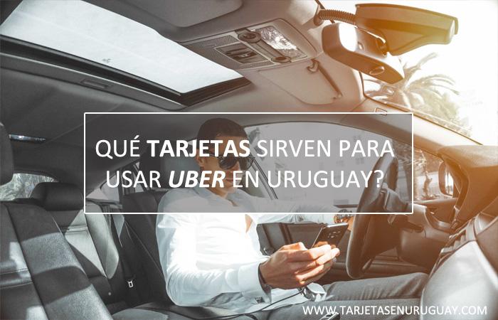 Que Tarjeta Sirve Para Usar Uber en Uruguay?