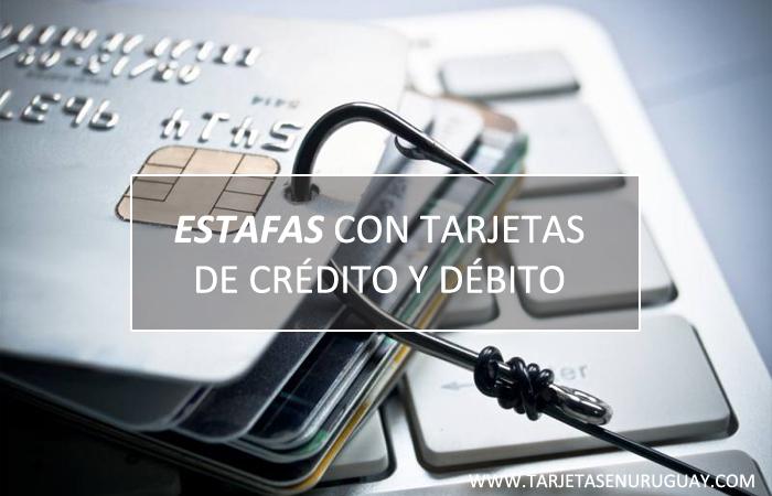 Estafas con Tarjetas de Crédito y Débito en Uruguay