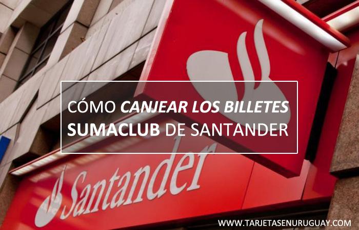 Como Canjear Billetes Sumaclub de Santander