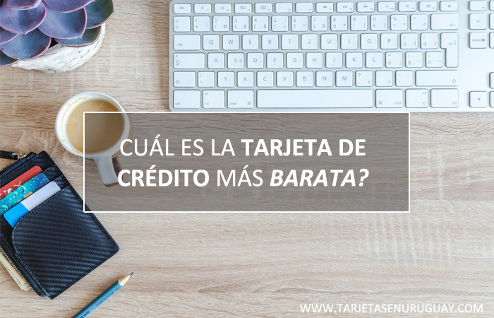 Tarjeta de credito mas barata Uruguay