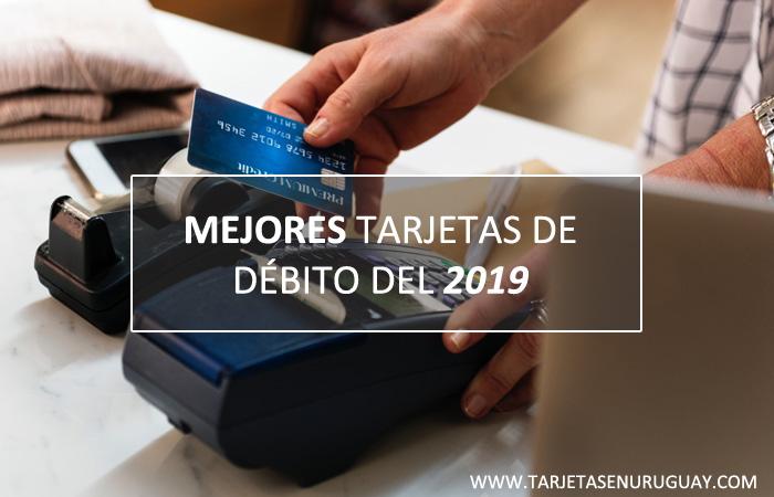 Mejores Tarjetas de Débito 2019 en Uruguay