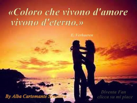 Coloro che vivono di Amore vivono di Eterno. E.V.
