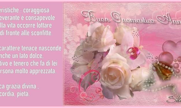 Buon Onomastico a tutte le Anna, Annalisa, Anita, Annette, Annina, Nina..