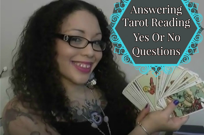Answering Yes Or No Questions In A Tarot Card Reading