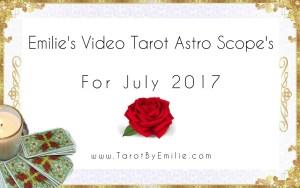 Astrology Tarot Scope July 2017