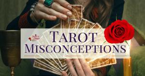 Tarot Misconceptions