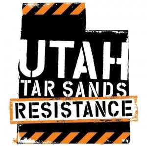 """Utah Tar Sands Resistance is a grassroots organization of people determined to prevent the imminent threat of tar sands and tar shale mining in Utah, the Colorado Plateau region and, ultimately, the entire world.  Preparations for the first tar sands mine in the United States–like clear-cutting forests and scraping """"overburden"""" from the land–is expected to begin in Eastern Utah in 2013. But we plan to stop it.  Tar sands and tar shale mining would make our rivers and aquifers toxic, poisoning the drinking water of the thirty million people who depend on the Colorado River basin. The Colorado River basin system is already over utilized.  Tar sands and tar shale mining are also the dirtiest forms of energy on the planet. Extracting and refining them produces three to five times as much CO2 as petroleum. This contributes dramatically to climate change. As a state and as a nation, we need to put our resources into developing cleaner energy solutions and, more importantly, ways to use far less energy in our lives. Tar sands and oil shale in Canada are already playing a large role in the destruction of our planet, and we must not allow this to happen in Utah.  Mining tar sands and tar shale also devastates ecosystems. At PR Springs, U.S. Oil Sands' strip mining process would clear away lush forest of pine, spruce, and aspen; remove the soil; grade the land; and pulverize the earth to extract every possible ounce of oil-containing rock. After removing and crushing the rock and processing it to extract the oil, the company would  leaving a moonscape of rubble that looks, in the company's own chilling words, """"as clean as beach sand.""""  It's awful enough to imagine this happening to beautiful Main Canyon at PR Springs, a thriving wildlife habitat and hidden paradise to many outdoor rec enthusiasts. Imagine if it happened to hundreds of thousands of acres of wilderness and Utah, leaving a vast expanse of nothing like in Alberta, Canada.  Safe drinking water, air, and land are h"""