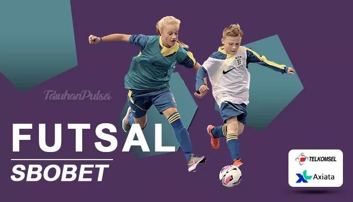 Bertaruh Pertandingan Futsal Bersama Sbobet