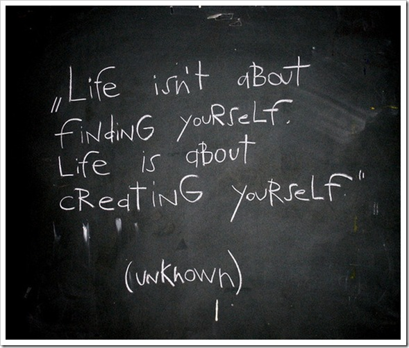 Life is about creating yourself image