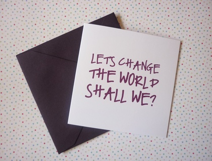 Change the World card by Love Ideas Ink