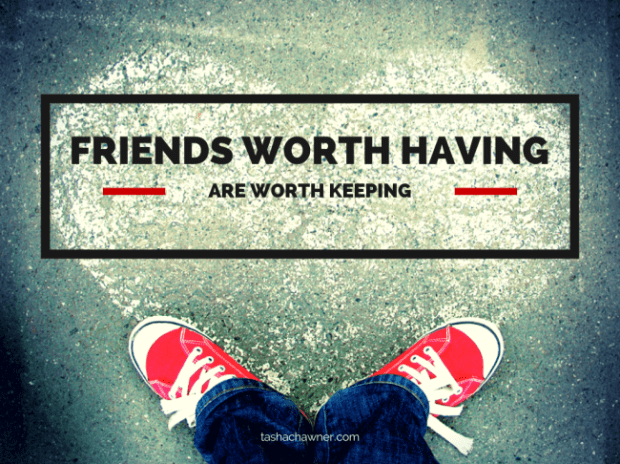 friends worth having are worth keeping poster