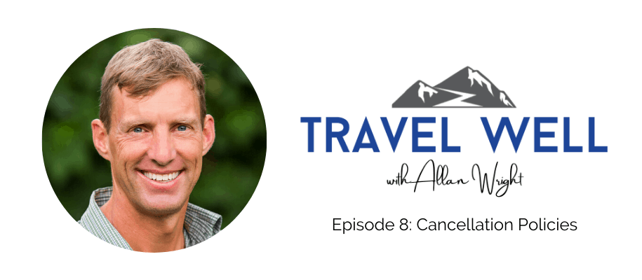 Travel Well Cancellation Policies