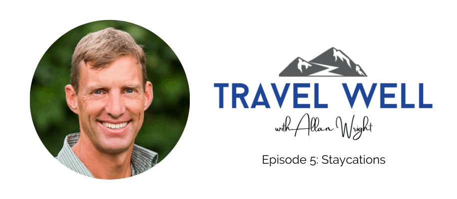 Travel Well with Allan Staycations