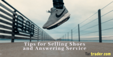 Tips for Selling Shoes and Answering Service