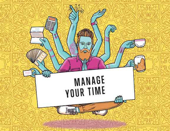 Illustration shows a man with 11 arms doing different tasks at once, including two holding a sign that says: 'Manage your time'