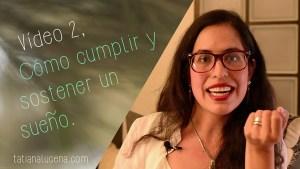 Tatiana-Lucena-tatianalucena.com-coach-ontologico-coaching-personal-YouTube-video-Como-cumplir-y-sostener-un-sueno