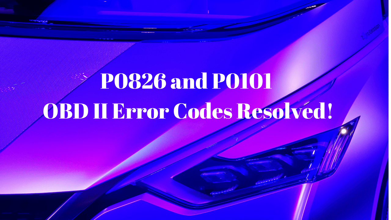 OBD II trouble code P0826 and P0101 nissan altima how to fix repair solve
