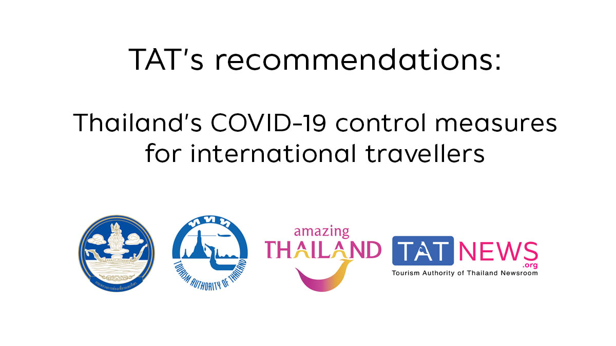 TAT's recommendations: Thailand's COVID-19 control measures for international travellers