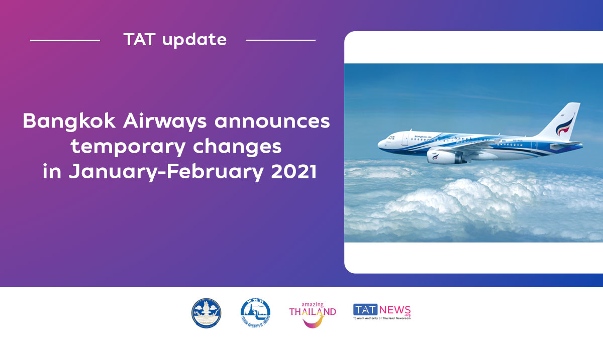 , Bangkok Airways announces temporary changes in January-February 2021, For Immediate Release | Official News Wire for the Travel Industry