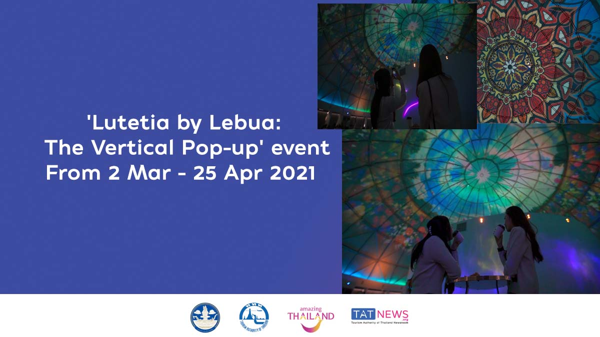'Lutetia by Lebua: The Vertical Pop-up' immersive experience open from 2 March to 25 April 2021