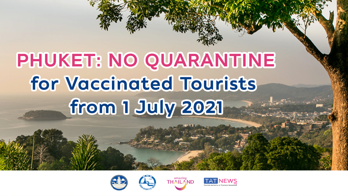 Phuket to reopen to vaccinated foreign tourists without quarantine from 1 July 2021