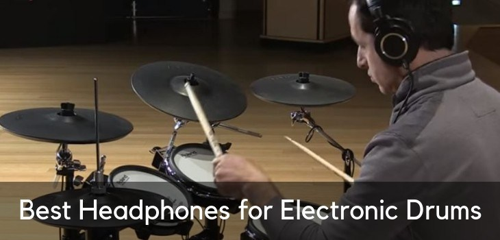 Best Headphones for Electronic Drums [2019]