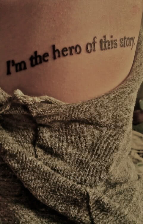 Tattoo Schrift Spruch Hero of this story