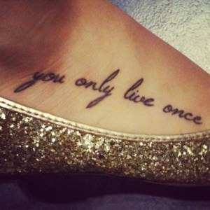 Frase: You only live once