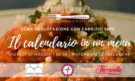 """Eventi Cucina Romanesca: il 10 maggio serata presso Le Tre Zucche con """"Il Calendario in un Menu"""" di Fabrizio Sepe"""