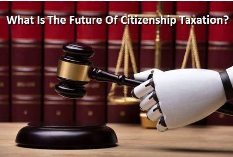 The Future of Citizenship Taxation