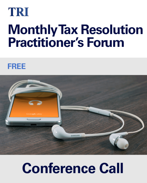 Monthly Tax Resolution Practicioner's Forum