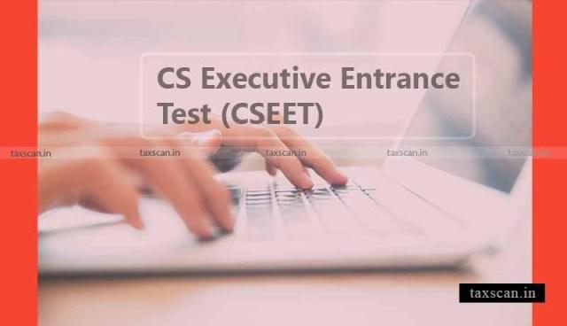 आईसीएसआई - सीएसईईटी - कक्षा 12 के छात्र - प्रांतीय पंजीकरण - सीएस कार्यकारी कार्यक्रम - टैक्सस्कैन