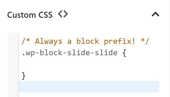 For custom CSS in the Slides & Presentations plugin blocks, always a block prefix: .wp-block-slide-slide { 	 }