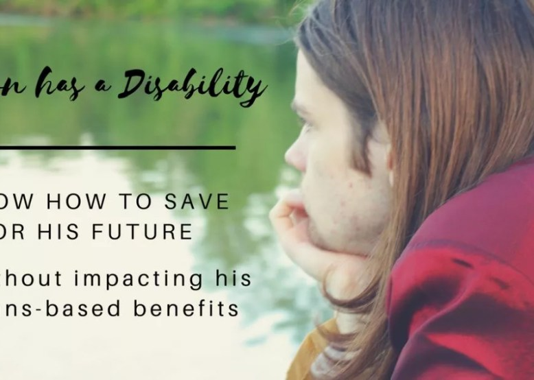Find out how the ABLE Act allows certain people with disabilities to start saving without fear of losing means based benefits.