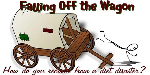 Falling off the wagon - Re-evaluate your goals after diet disaster