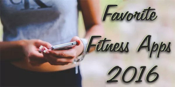 My Favorite Fitness Apps of 2016