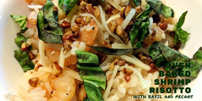 Oven Baked Shrimp Risotto with Basil and Pecans