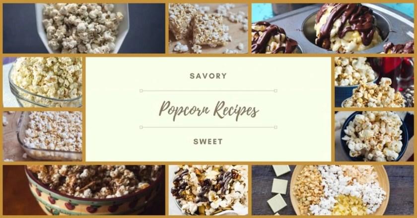 Savory and Sweet Popcorn Recipes