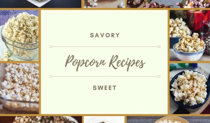 Is Popcorn a Healthy Snack - Popcorn Recipes
