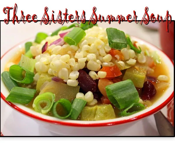 Three Sisters Summer Soup Recipe