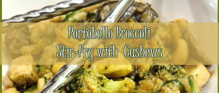Portobello Broccoli Stir-Fry w/ Zoodles and Cashews