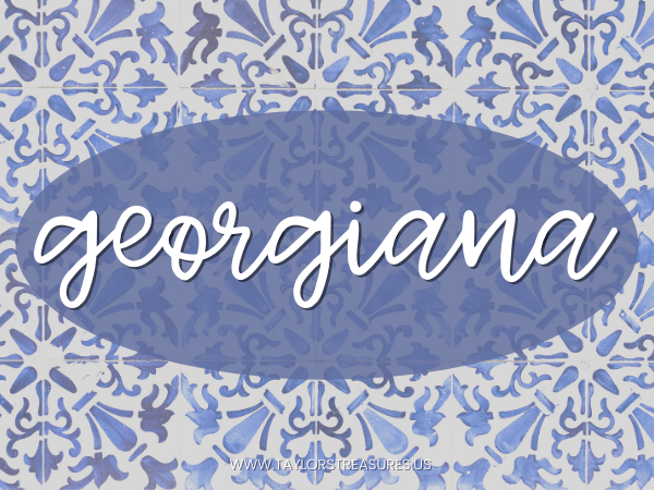 4-5 syllable girl names - Georgiana