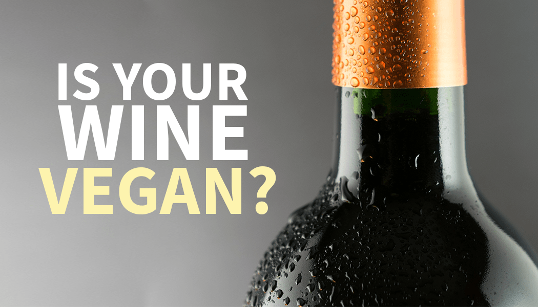 Is wine vegan? Find out!