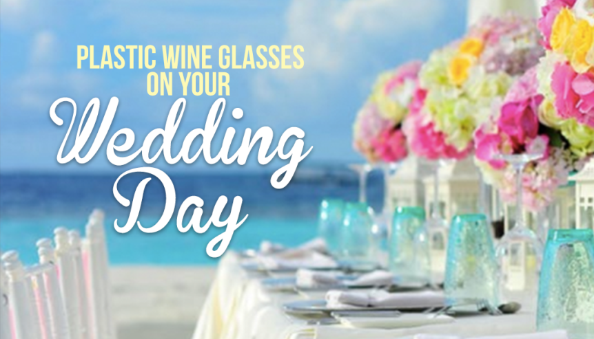 plastic wineglasses on wedding day