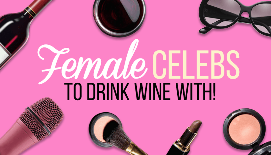 celebrities to drink wine with
