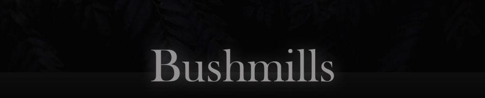 Alles über die Brennerei Bushmills