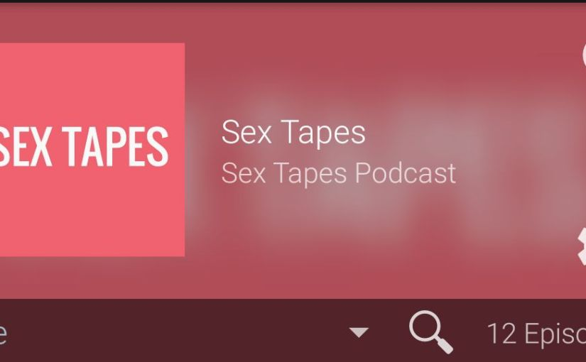 Sex Tapes Podcast