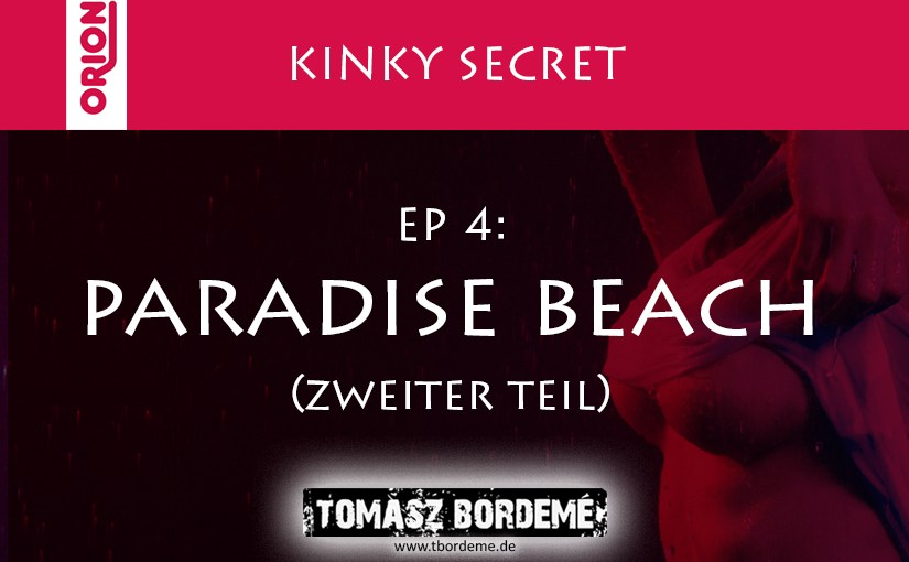 Kinky Secret 4 – Paradise Beach Teil 2