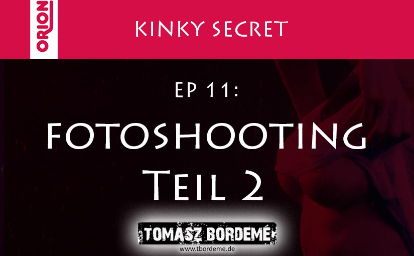 Kinky Secret 11 – Fotoshooting Teil 2