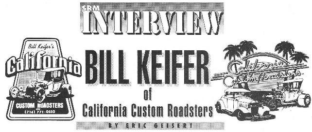 Bill Keifer California Custom Roadsters Street Rodder